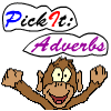 Pick It: Adverbs