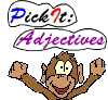 Pick It: Adjectives